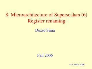 8. Microarchitecture of Superscalars (6) Register renaming