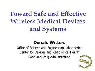 Toward Safe and Effective Wireless Medical Devices  and Systems