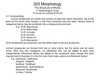 323 Morphology The Structure of Words 5. Morphological Trees (This page last updated 26 NO 06)