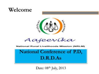 National Conference of P.D, D.R.D.As  Date:  08 th  July, 2013