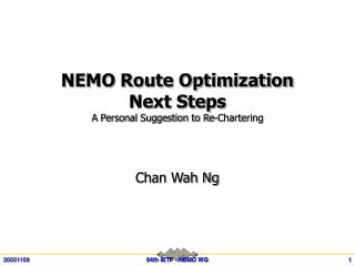 NEMO Route Optimization  Next Steps A Personal Suggestion to Re-Chartering