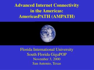 Advanced Internet Connectivity in the Americas: AmericasPATH (AMPATH)