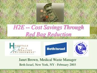 H2E -- Cost Savings Through  Red Bag Reduction
