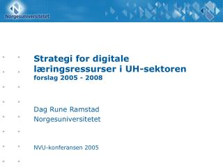 Strategi for digitale læringsressurser i UH-sektoren forslag 2005 - 2008