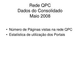 Rede QPC Dados do Consolidado Maio 2008