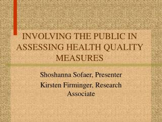 INVOLVING THE PUBLIC IN ASSESSING HEALTH QUALITY MEASURES