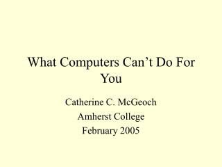 What Computers Can t Do For You