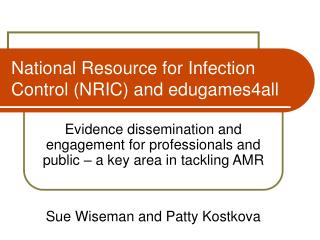 National Resource for Infection Control (NRIC) and edugames4all