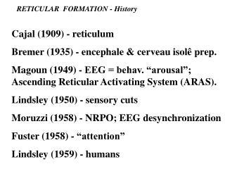 Cajal (1909) - reticulum Bremer (1935) - encephale & cerveau isolê prep.