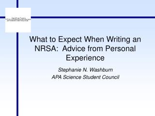 What to Expect When Writing an NRSA:  Advice from Personal Experience