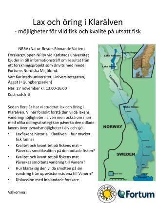 Lax och öring i Klarälven - möjligheter för vild fisk och kvalité på utsatt fisk