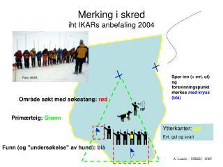 Merking i skred iht IKARs anbefaling 2004