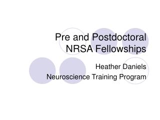 Pre and Postdoctoral  NRSA Fellowships