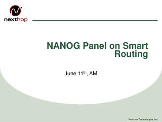 NANOG Panel on Smart Routing