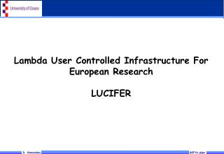 Lambda User Controlled Infrastructure For European Research  LUCIFER