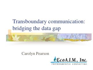 Transboundary communication: bridging the data gap