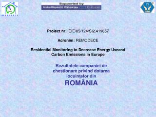 Proiect nr .: EIE/05/124/SI2.419657 Acronim:  REMODECE