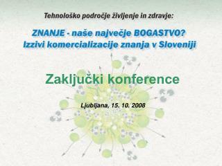 Zaključki konference Ljubljana, 15. 10. 2008