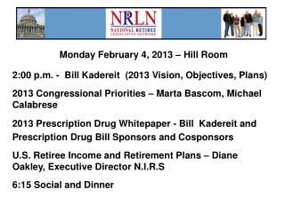 Monday February 4, 2013 – Hill Room 2:00 p.m. -  Bill Kadereit  (2013 Vision, Objectives, Plans)
