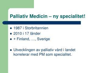 Palliativ Medicin – ny specialitet!