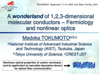 A  wonderland  of 1,2,3-dimensional molecular conductors – Fermiology and nonlinear optics