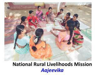 National Rural Livelihoods Mission  Aajeevika