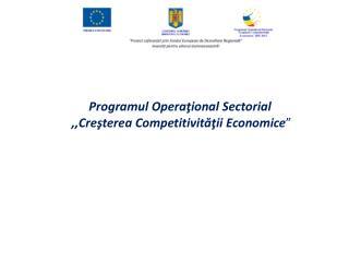 """Programul Operaţional Sectorial  ,, Creşterea Competitivităţii Economice """""""