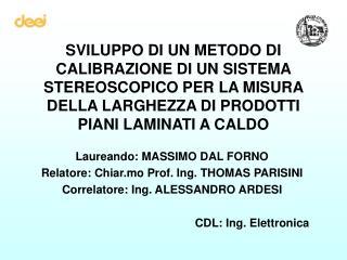 Laureando: MASSIMO DAL FORNO Relatore: Chiar.mo Prof. Ing. THOMAS PARISINI