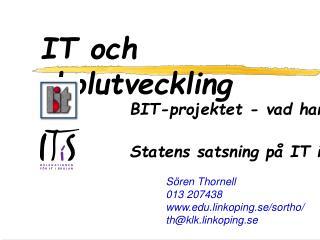 Sören Thornell  013 207438 edu.linkoping.se/sortho/  th@klk.linkoping.se