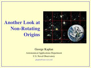 Another Look at  Non-Rotating Origins