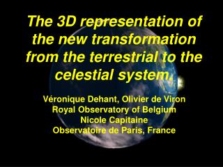 The 3D representation of the new transformation from the terrestrial to the celestial system.