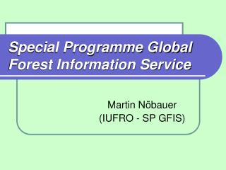 Special Programme Global Forest Information Service