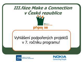 III.fáze Make a Connection  v České republice
