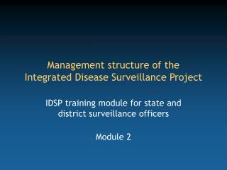 Management structure of the  Integrated Disease Surveillance Project