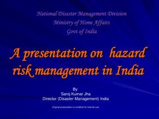 A presentation on  hazard risk management in India
