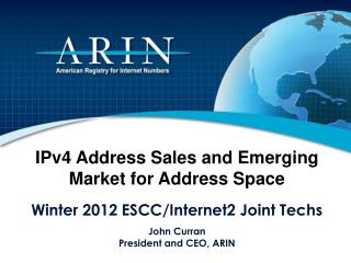 IPv4 Address Sales and Emerging Market for Address Space Winter 2012 ESCC/Internet2 Joint Techs