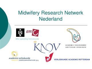 Midwifery Research Netwerk Nederland