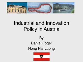 Industrial and Innovation Policy in Austria