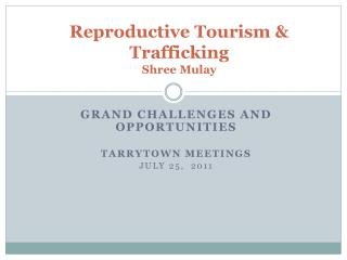 Reproductive Tourism & Trafficking Shree Mulay
