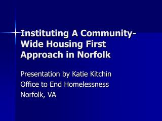 Instituting A Community-Wide Housing First Approach in Norfolk