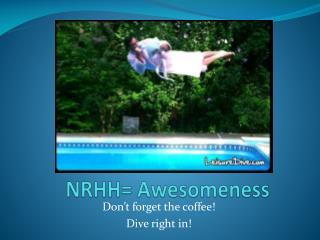 NRHH= Awesomeness