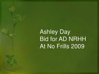 Ashley Day Bid for AD NRHH At No Frills 2009