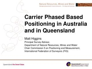 Carrier Phased Based Positioning in Australia and in Queensland