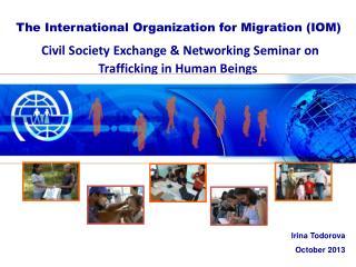Civil  Society Exchange & Networking Seminar on Trafficking in Human  B eings