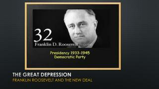 The Great Depression Franklin Roosevelt and The New Deal