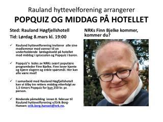 Rauland hyttevelforening arrangerer  POPQUIZ OG MIDDAG PÅ HOTELLET