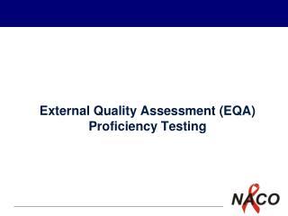 External Quality Assessment (EQA) Proficiency Testing