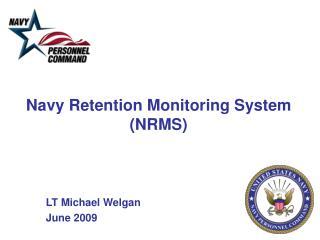 Navy Retention Monitoring System (NRMS)
