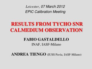 RESULTS FROM TYCHO SNR CALMEDIUM OBSERVATION