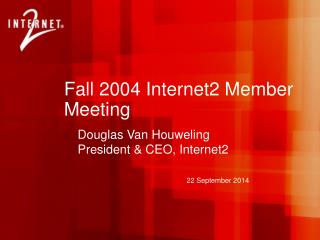 Fall 2004 Internet2 Member Meeting